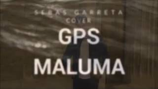 Maluma - GPS ft. French Montana / COVER SEBAS GARRETA
