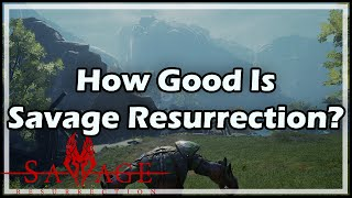 How Good Is Savage Resurrection?