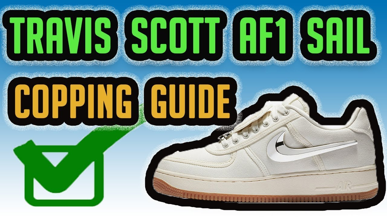Travis Scott Nike Air Force 1 Low  Sail  Copping Guide   Full List Of  Raffles Stores 1dab15800