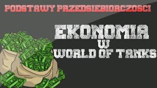 Poradnik World Of Tanks - Podstawy Przedsiębiorczości / Ekonomia W WoT / Jak Zarobić w WoT ?