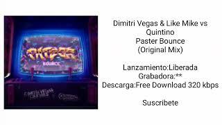 Dimitri Vegas & Like Mike vs Quintino - Paster Bounce (Original Mix) 320 kbps