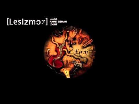 Ahmet Sisman - Loune [LIZM06]