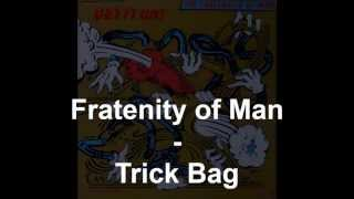 Fraternity of Man - Trick Bag