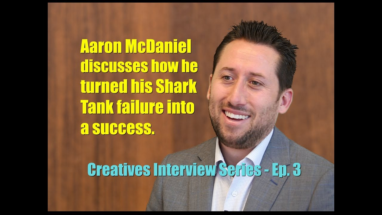 Aaron McDaniel On Overcoming Failure on Shark Tank | Building a ...