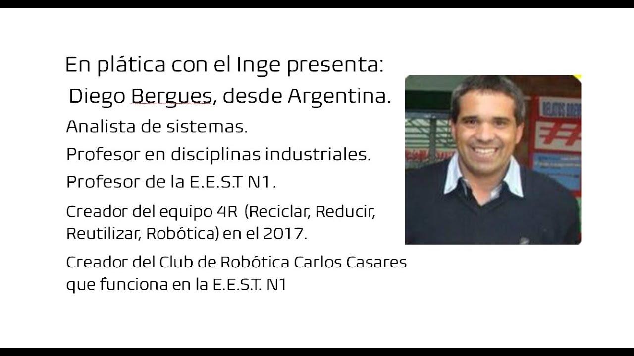 En platica con el inge presente: Diego Bergues, desde Argentina.