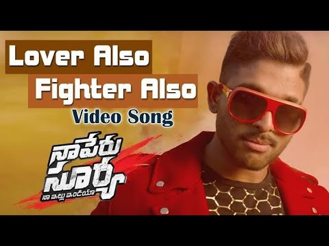 Lover Also Fighter Also Full Video Song| Naa Peru Surya Naa Illu India Songs | Allu Arjun