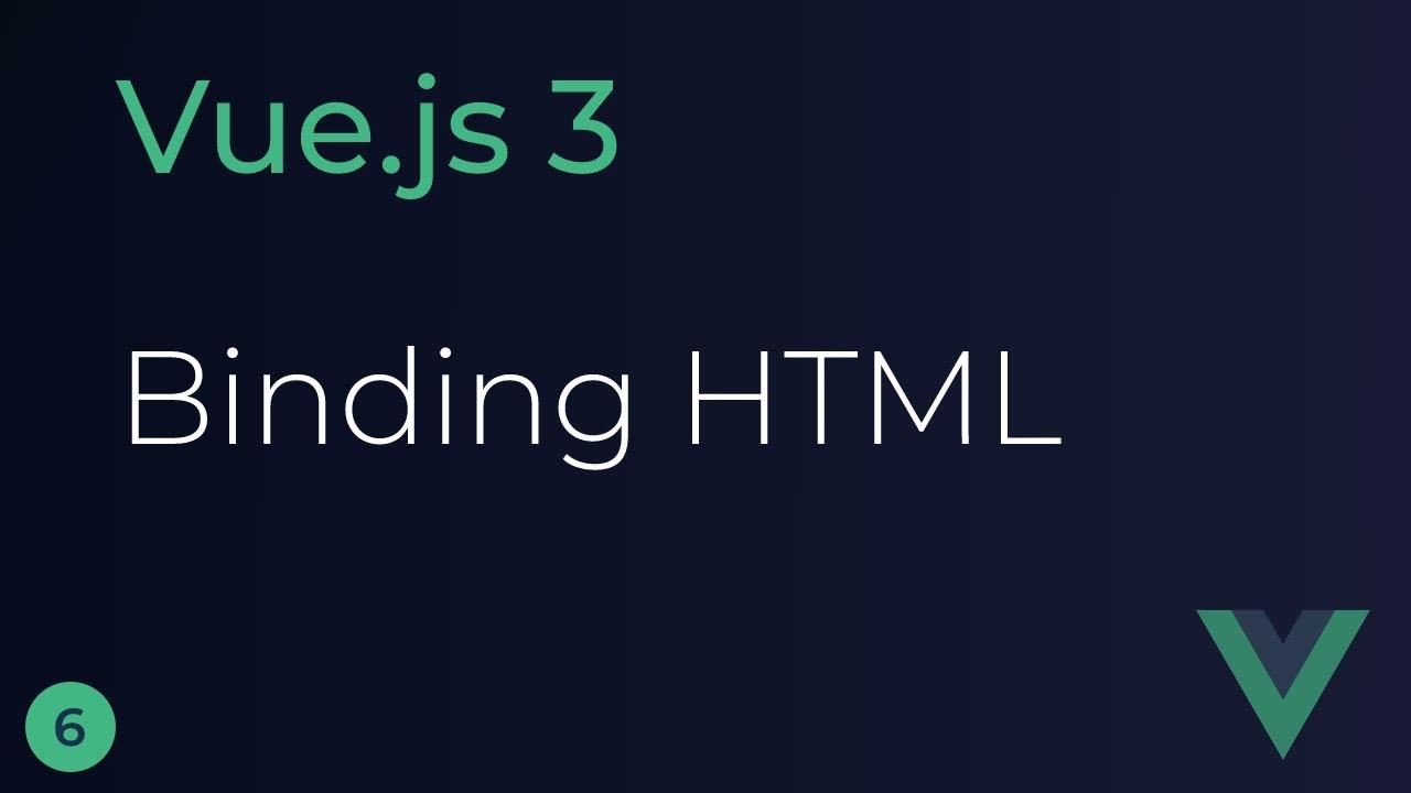 Vue.js 3 Tutorial - Binding HTML