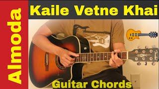 Kaile vetne khai   K bachaula khai   Almoda   guitar chords   lesson   tutorial