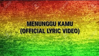 Download lagu MENUNGGU KAMU VERSI REGGAE -SKA- (OFFICIAL LYRIC VIDEO)