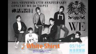 [Audio]150516 Shinhwa 17th Anniversary concert in Taipei-White Shirts