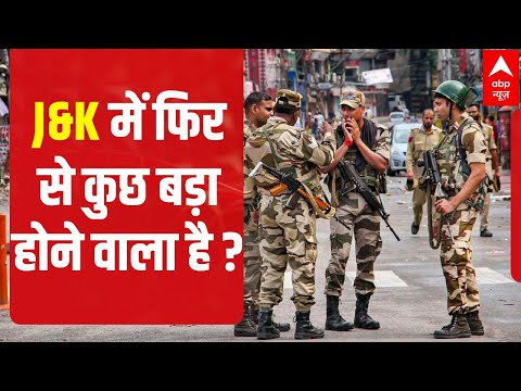 Bifurcation? Full statehood? Heavy force deployment?; What's happening in Jammu and Kashmir?