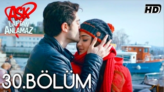 ASK Movie- Laftan Anlamaz 30.Bölüm HD Quality