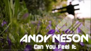 Andy Neson - Can You Feel It (Original Mix)