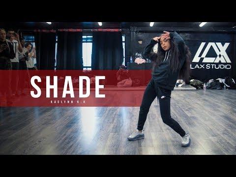 SONYAE - SHADE - Choreography By Kaelynn K.K - Filmed by @Alexinhofficial