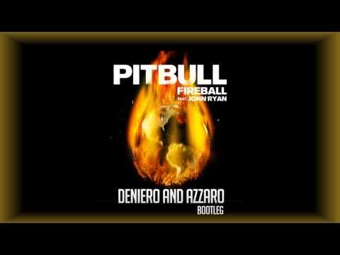 Pitbull - Fireball (Deniero & Azzaro Bootleg)