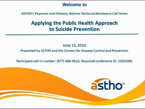 ASTHO Payment & Delivery Reform TA Call 3: Applying a Public Health Approach to Suicide Prevention