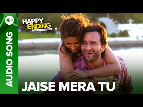 Jaise Mera Tu | Full Audio Song | Happy Ending | Saif Ai Khan & Ileana D'Cruz