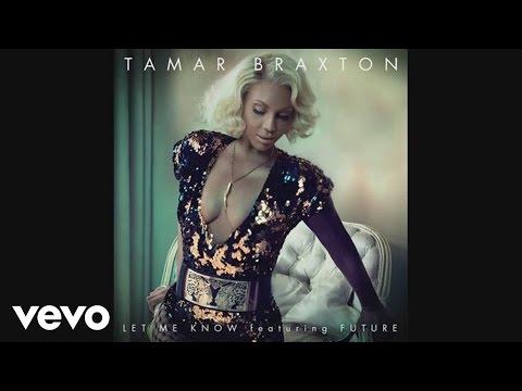 Tamar Braxton - Let Me Know (Audio) ft. Future