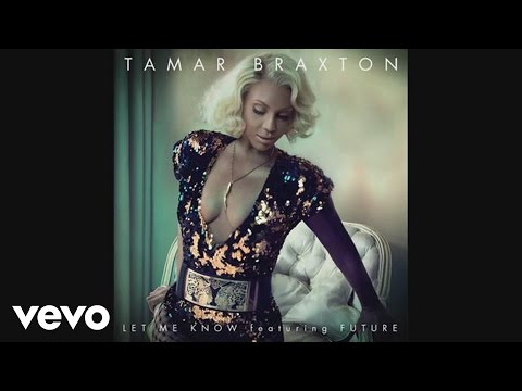 Tamar Braxton - Let Me Know (Audio) ft. Future