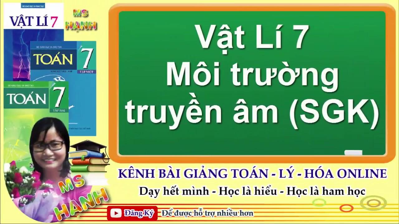[ Vật Lý 7 ] Bài 13  Môi trường truyền âm (SGK)