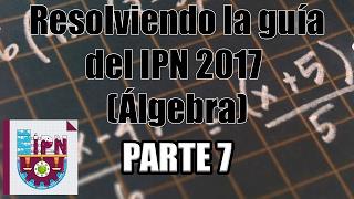 Resolviendo la guía del IPN 2017 (Álgebra) (26-28) Parte 7