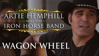 Darius Rucker - Wagon Wheel - Official Cover by Artie Hemphill and the Iron Horse Band