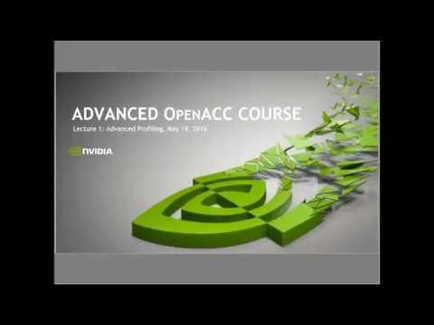 Advanced OpenACC Profiling - Lecture #1, May 2016