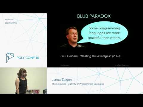 PolyConf 16: The Linguistic Relativity of Programming Languages / Jenna Zeigen