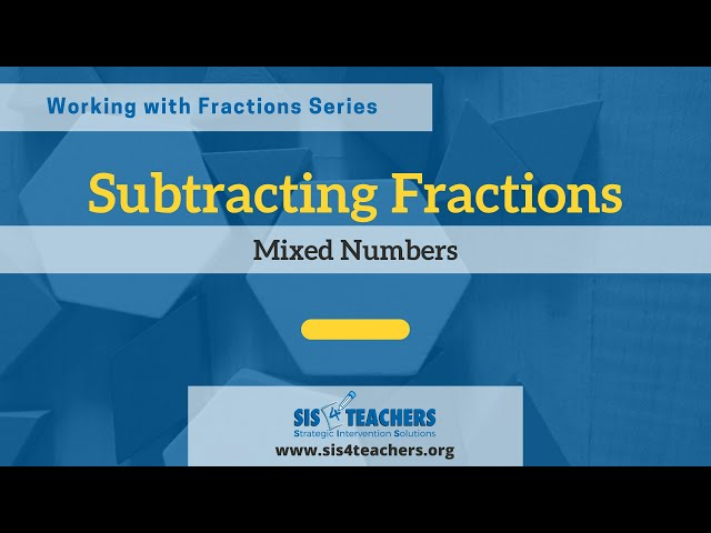 Subtracting Fractions with Mixed Numbers