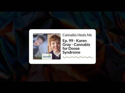 Ep. 99 - Karen Gray - Cannabis for Doose Syndrome