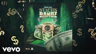 Teejay - Stacks & Bandz (Official Audio)