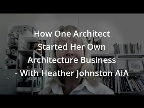 How One Architect Started Her Own Architecture Business - With Heather Johnston AIA