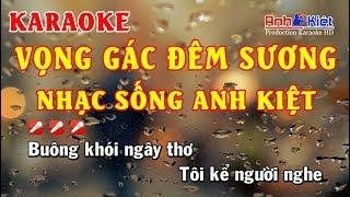 Karaoke | Vọng Gác Đêm Sương | Trường Vũ | Lossless Audio | NS Anh Kiệt
