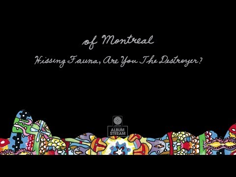 of Montreal - Hissing Fauna, Are You The Destroyer? [FULL ALBUM STREAM]
