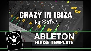 House Ableton Live Template - Crazy In Ibiza by Saftik