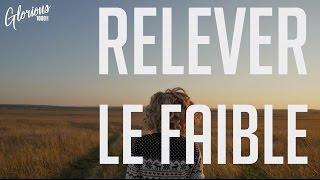 Glorious  - Relever le faible - album : 1000 ECHOS thumbnail