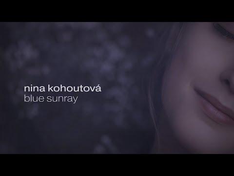 Nina Kohoutová - Blue Sunray
