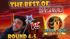 THE BEST OF SPIKE - BOOK OF RA MAGIC - Round 4-5!