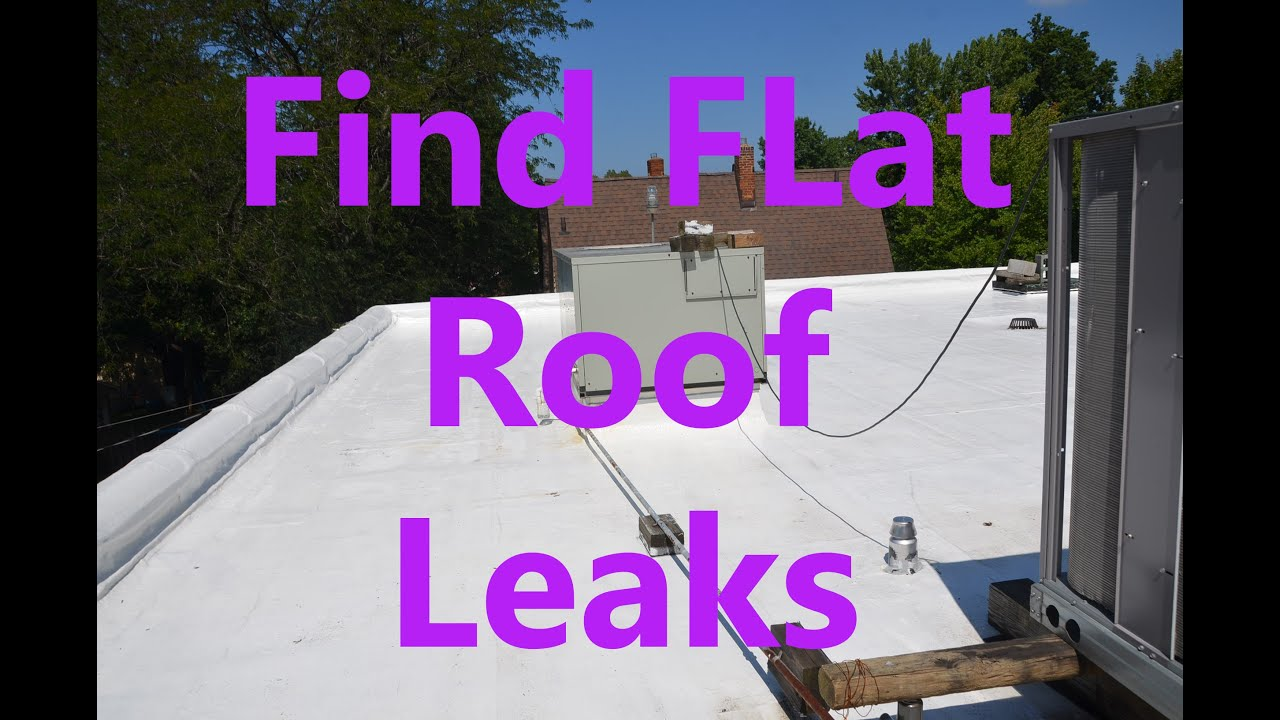 Flat Roof Leaks Youtube