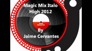 Magic Mix Italo High 2012 By Jaime Cervantes