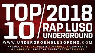 """Top 10 - 2018 """"RAP UNDERGROUND LUSOFONO"""""""