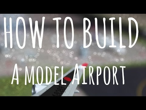How to build a Model Airport