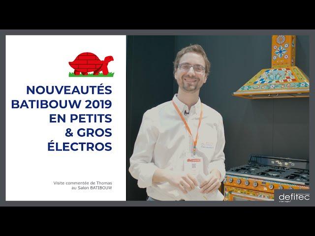 BATIBOUW 2019 - Nouveaux électros pour notre bon plaisir - Visite commentée du salon - Ep.6