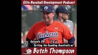 CSP Elite Baseball Development Podcast: Setting the Coaching Guardrails with Butch Thompson