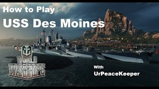 How To Play The USS Des Moines In World Of Warships