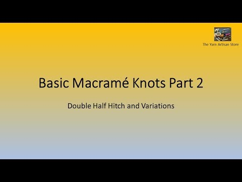 Basic Macrame Knots Part 2 for Absolute Beginners