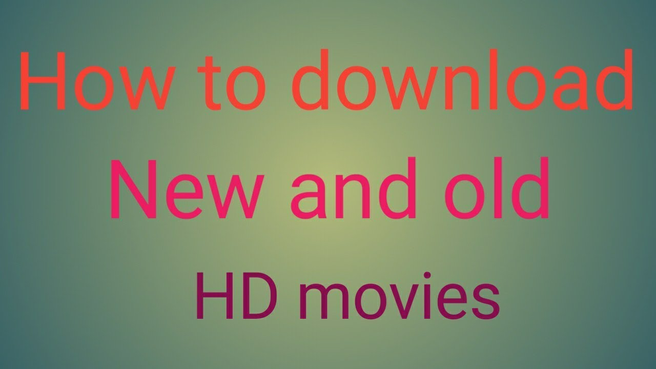 Download How to download new and old hd movies in mobile