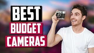 Best Budget Cameras in 2020 [Top 5 Picks]