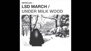 LSD March - Under Milk Wood [Full Album]