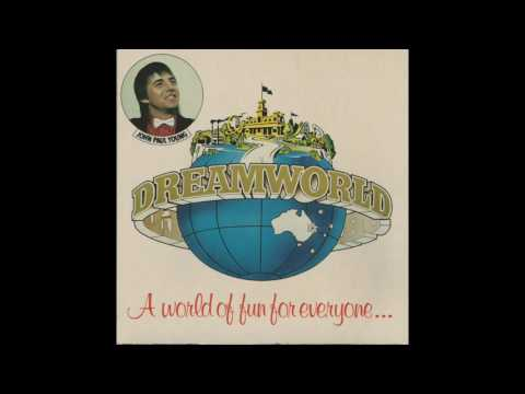 DREAMWORLD IS HAPPENING NOW - John Paul Young
